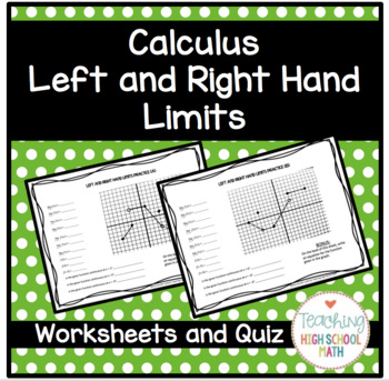 Calculus Working with Left and Right Hand Limits Worksheets and Quiz