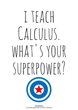 Calculus poster - I teach Calculus. What's your superpower?