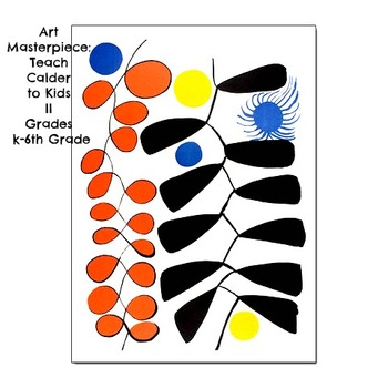 "Art Lesson Calder ""Spiral Magnitif"" Grades K-6 Art with the Masters Art History"