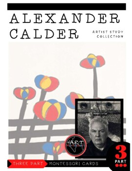 Artist Alexander Calder Montessori 3 Part Cards with Display Card