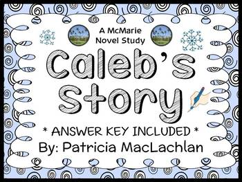 Caleb's Story (Patricia MacLachlan) Novel Study / Comprehension (27 pages)