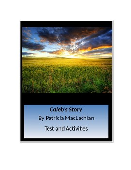 Caleb's Story by Patricia MacLachlan Test and Activities