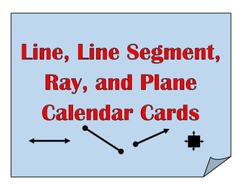 Calendar Cards: Lines, Line Segments, Rays, Planes
