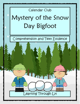 Calendar Club MYSTERY OF THE SNOW DAY BIGFOOT * Comprehension & Text Evidence