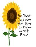 Sunflower Decor: Classroom Agenda Pieces