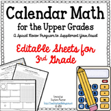 Calendar Math for Upper Grades  -- 3rd Grade -- Editable Version