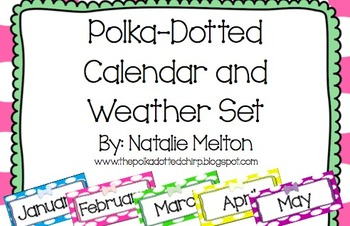 Calendar Months and Weather (Polka Dot Themed)