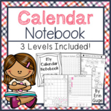 Calendar Notebook: A Daily, Interactive Activity (3 Levels