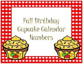 Calendar Numbers~ Fall Birthday Cupcake