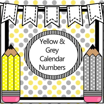 Calendar Numbers-Yellow and Grey