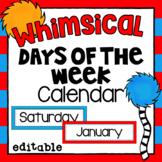 Days of the Week | Editable | Whimsical Theme Classroom Decor