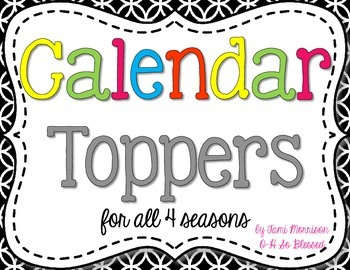 Calendar Toppers [for the 4 seasons!]