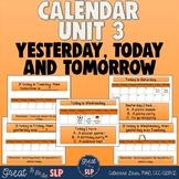 Calendar Unit 3- Today, Yesterday & Tomorrow