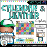 Calendar and Weather Chart {VIC Font - Polka Dot}