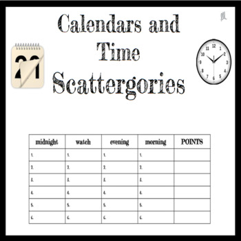 Calendars and Time Scattergories Game - ESL - ELL