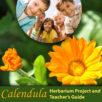 Calendula: Herbarium Project and Teacher's Guide/ Science Outdoor Activity