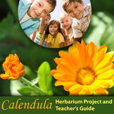 Calendula: Herbarium Project and Teacher's Guide/ Science