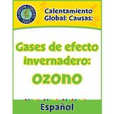 Calentamiento Global: Causas: Gases de efecto invernadero: ozono Gr. 5-8