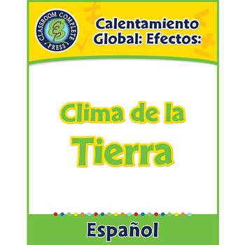 Calentamiento Global: Efectos: Clima de la Tierra Gr. 5-8