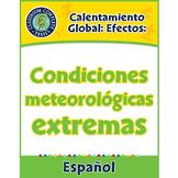 Calentamiento Global: Efectos: Condiciones meteorológicas extremas Gr. 5-8