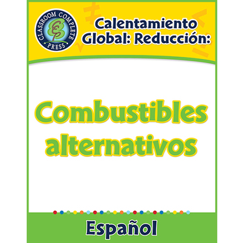 Calentamiento Global: Reducción: Combustibles alternativos Gr. 5-8
