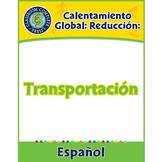Calentamiento Global: Reducción: Transportación Gr. 5-8