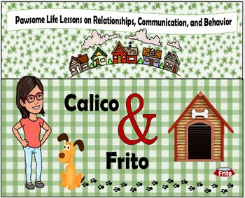 Calico & Frito:  Pawsome Lessons on Relationships, Communication, and Behavior