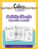 Calico Spanish Interactive Slides Activity Sheets for Google Classroom: LEVEL D
