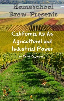 California As An Agricultural and Industrial Power (Fourth Grade Social Science)