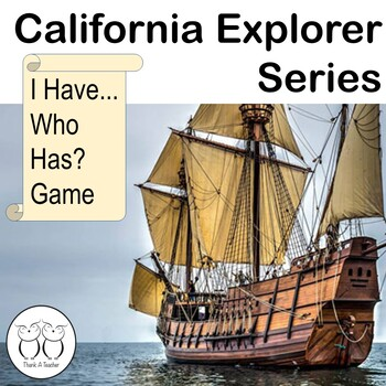 California Explorers I Have Who Has? Game