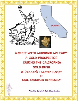 California Gold Rush: A Visit with a '49er(Reader's Theater Script)