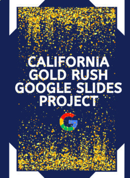 California Gold Rush Google Slides Project