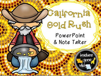 California Gold Rush PowerPoint & Note Taker