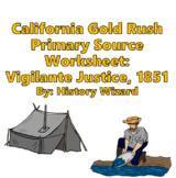 California Gold Rush Primary Source Worksheet: Vigilante Justice, 1851