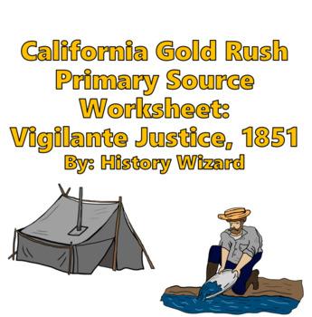 California Gold Rush Primary Source Worksheet: Vigilante J