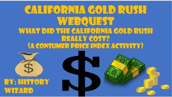 California Gold Rush Webquest: What did the California Gold Rush Really Cost?