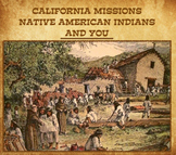 California Missions - Native American Indians - And You
