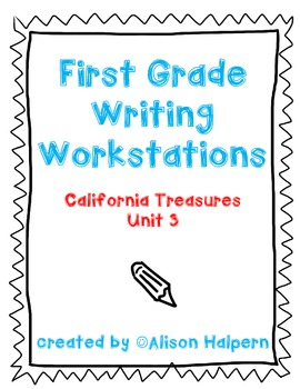 California Treasures First Grade Writing Workstations: Unit 3
