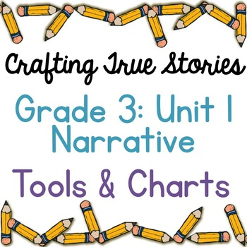 Calkins Grade 3 Unit 1: Crafting True Stories POWERPOINT & STUDENT TOOLS