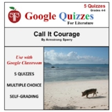 Call It Courage Google Forms Quizzes For Google Classroom