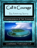 CALL IT COURAGE by Armstrong Sperry - Comprehension & Text Evidence