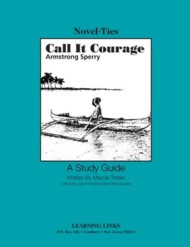 Call It Courage - Novel-Ties Study Guide