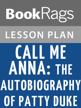 Call Me Anna: The Autobiography of Patty Duke Lesson Plans