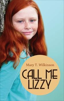Call Me Lizzy, inspirational novel for intermediate grades