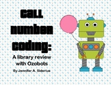 Call Number Coding: a Library Review with Ozobots