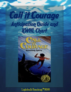 Call it Courage Anticipation Guide and KWHL Chart