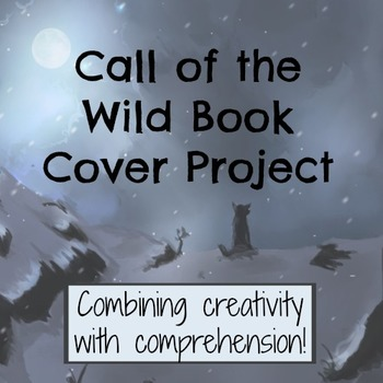 Call of the Wild Book Cover Project: Combining Creativity