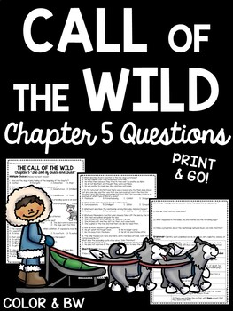 Call of the Wild Chapter 5 Questions- Reading Comprehension