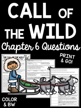 Call of the Wild Chapter 6 Questions- Reading Comprehension