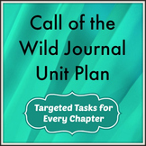 Call of the Wild Journal Unit Plan: Targeted Tasks for Every Chapter